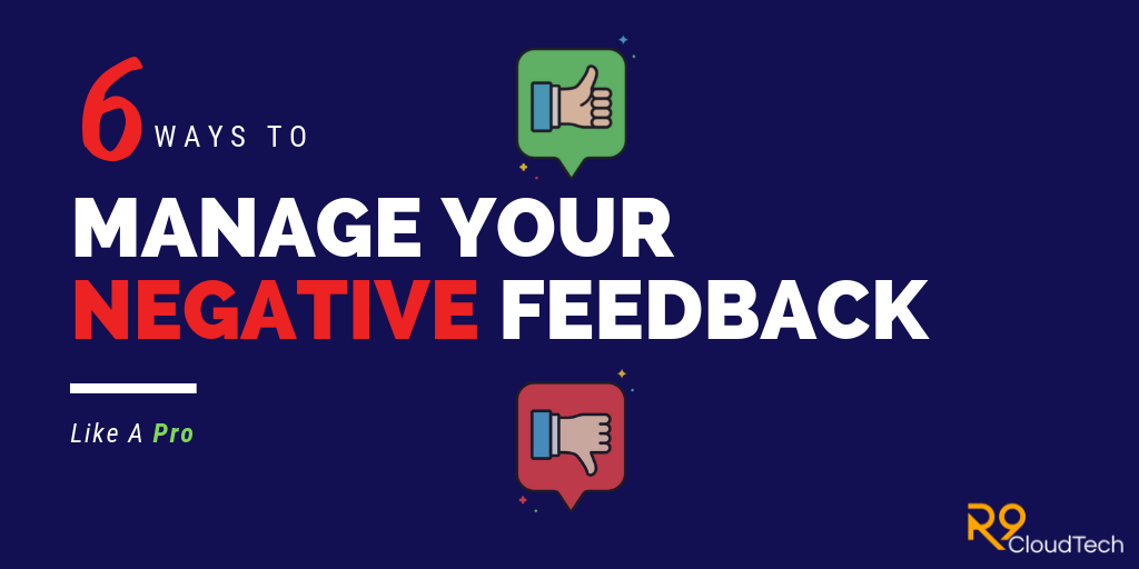 6 Ways To Manage Your Negative Feedback Like A Pro